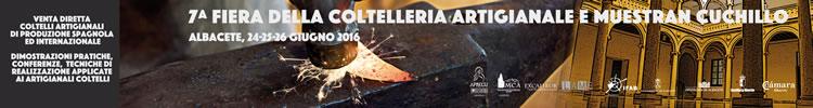 7^ fiera della coltelleria artigianale e mostra coltelli. Albacete, 24-25-26 giugno 2016
